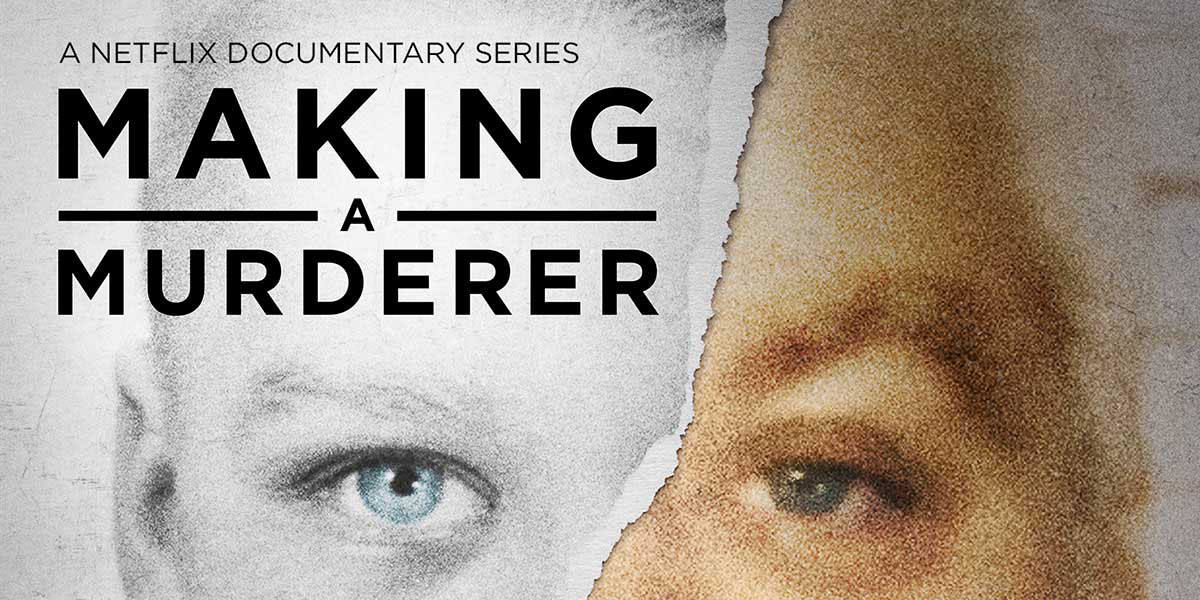 Making a Murderer – The Netflix Sensation