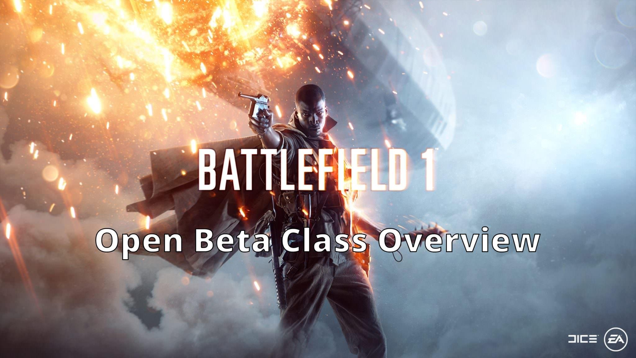 Watch:Battlefield 1 – Open Beta Class Overview